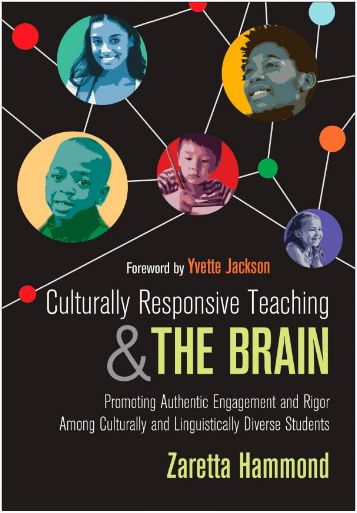 Culturally Responsive Teaching and the Brain: Promoting Authentic Engagement and Rigor Among Culturally and Linguistically Diverse Students -- A FANTASTIC and NECESSARY book by Zaretta Hammond. Five Stars and an absolute must for anyone working with at-risk students.