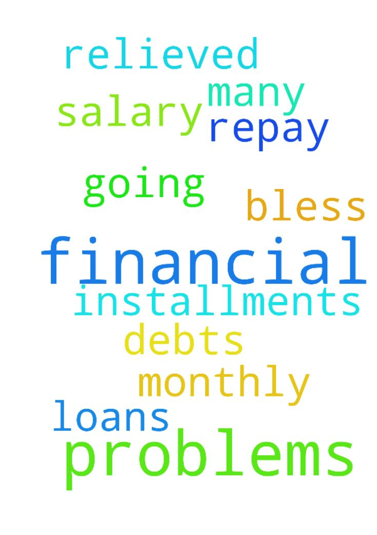 Dear Lord please help me in my financial problems. - Dear Lord please help me in my financial problems. I have so many debts and most of my salary is going as monthly installments. Lord, please bless me so I can repay all my loans and be relieved of financial problems. In Jesus name I pray Posted at: https://prayerrequest.com/t/pkQ #pray #prayer #request #prayerrequest
