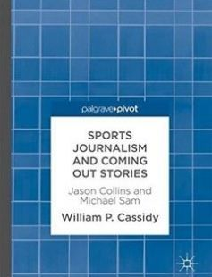 Sports Journalism and Coming Out Stories: Jason Collins and Michael Sam free download by William P. Cassidy ISBN: 9783319627694 with BooksBob. Fast and free eBooks download.  The post Sports Journalism and Coming Out Stories: Jason Collins and Michael Sam Free Download appeared first on Booksbob.com.
