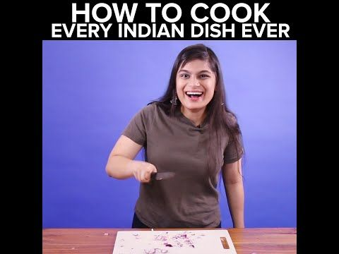 How To Cook Every Indian Dish Ever - YouTube