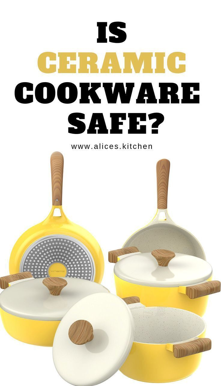 Is Ceramic Cookware Safe In 2020 Ceramic Cookware Is Ceramic Cookware Safe Ceramic Cookware Set