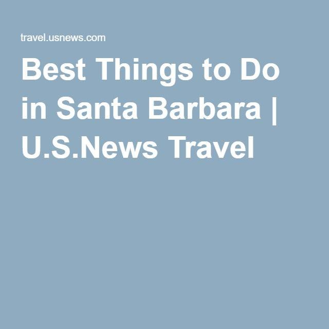 Best Things to Do in Santa Barbara | U.S.News Travel