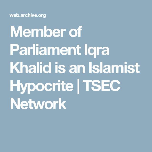Member of Parliament Iqra Khalid is an Islamist Hypocrite | TSEC Network