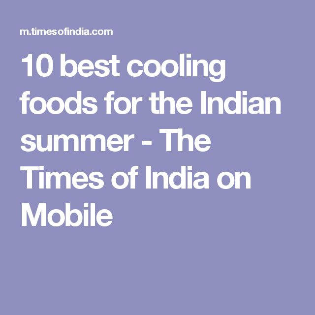 10 best cooling foods for the Indian summer - The Times of India on Mobile