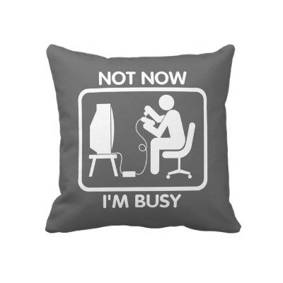 Gamer throw pillow - Not Now I'm Busy.  Cool pillow for the gamer's bedroom or gamer's space. Background of pillow is customizable and can be changed to your favorite color.  Store link for this cool pillow: http://www.zazzle.com/gamer_not_now_im_busy_pillow-189362610268809737