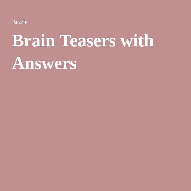 critical thinking brain teasers with answers Brain teasers for kids: try a couple of these teasers and build logical thinking and problem solving skills at same time logic brain teasers : kids can improve their logical thinking skills with practice.