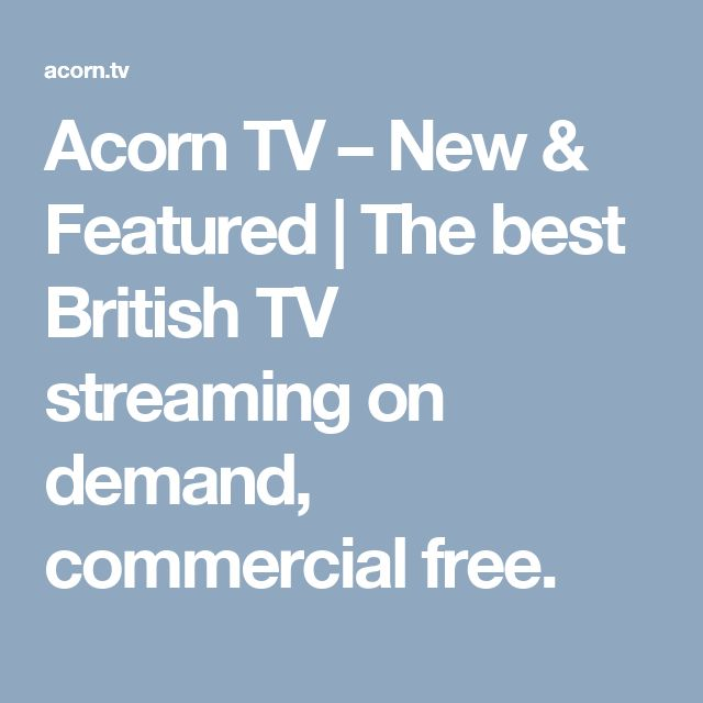Acorn TV – New & Featured | The best British TV streaming on demand, commercial free.