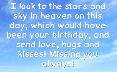 Missing You Birthday in Heaven | You can get your favourite quotes as a cute picture for your timeline ...