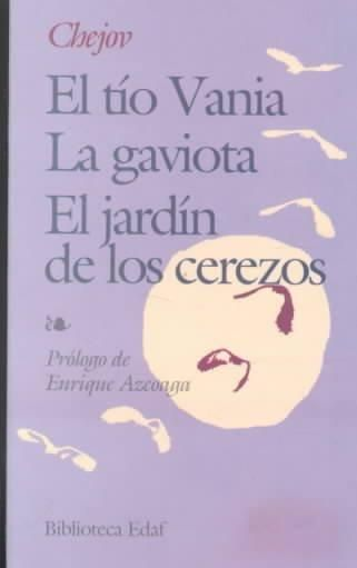 El tio Vania / Jardin de los cerezos/ Uncle Vanya / The
