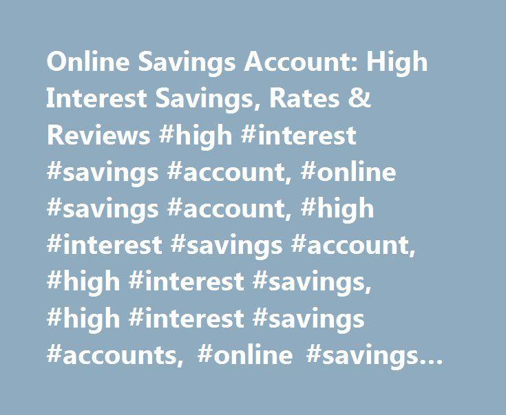 Online Savings Account: High Interest Savings, Rates & Reviews #high #interest #savings #account, #online #savings #account, #high #interest #savings #account, #high #interest #savings, #high #interest #savings #accounts, #online #savings #accounts http://aurora.remmont.com/online-savings-account-high-interest-savings-rates-reviews-high-interest-savings-account-online-savings-account-high-interest-savings-account-high-interest-savings-high-interes/  # Ally Bank Online Savings Account Make…