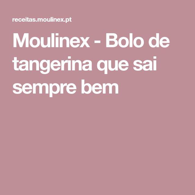 Moulinex - Bolo de tangerina que sai sempre bem