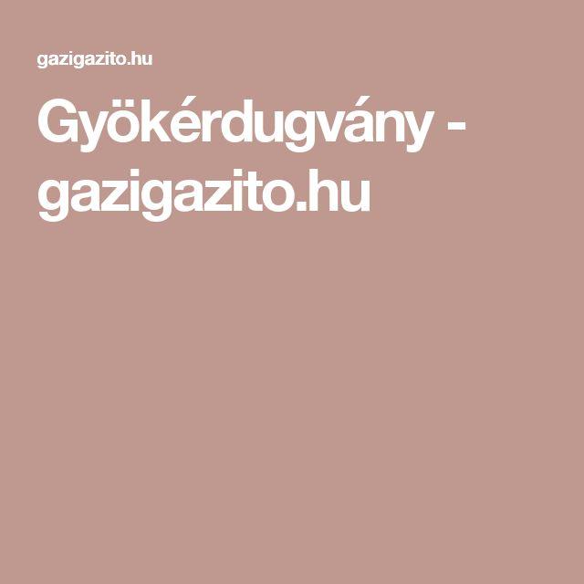Gyökérdugvány - gazigazito.hu