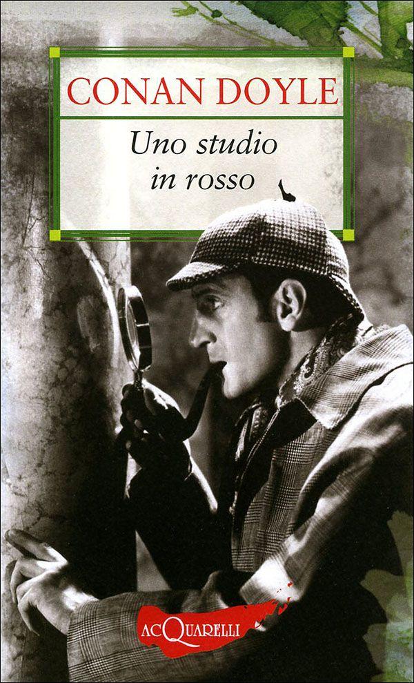 Uno studio in rosso - Arthur Conan Doyle - 447 recensioni su Anobii