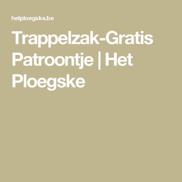 Trappelzak-Gratis Patroontje | Het Ploegske