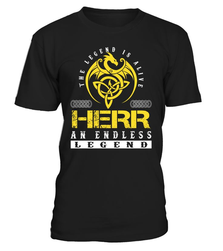 The Legend is Alive HERR An Endless Legend Last Name T-Shirt #LegendIsAlive