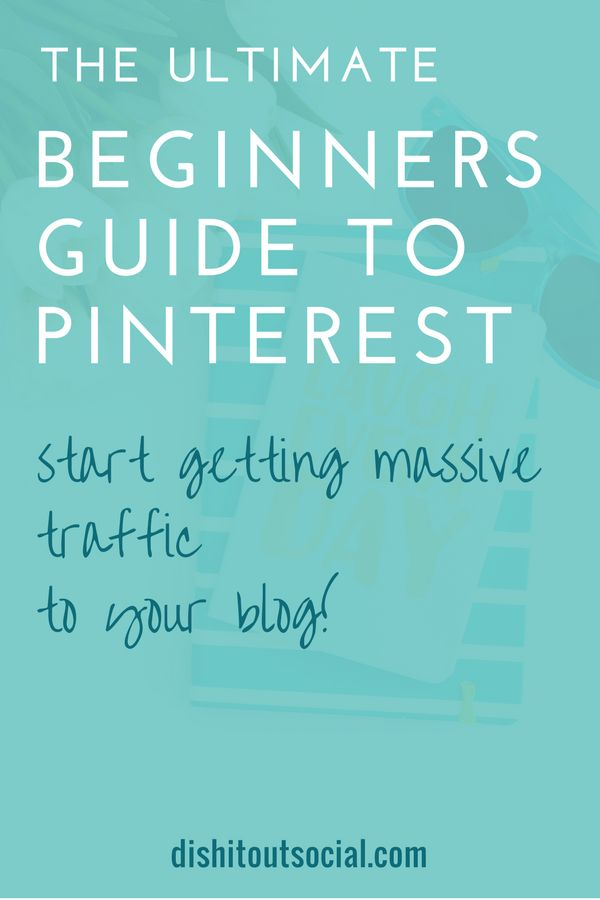 The Ultimate Beginners Guide to Growing your Blog or Biz with Pinterest