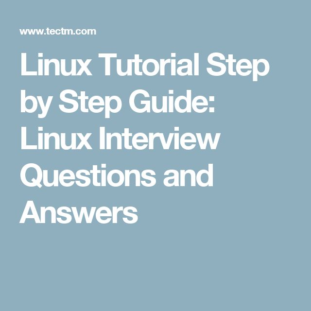 Linux Tutorial Step by Step Guide: Linux Interview Questions and Answers