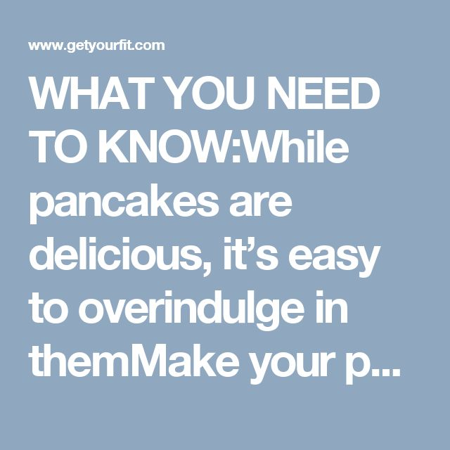 WHAT YOU NEED TO KNOW:While pancakes are delicious, it's easy to overindulge in themMake your pancakes more substantial by adding protein powder, oats, and Greek yogurtSpices such as nutmeg, cinnamon, ginger, and cloves create a ging...