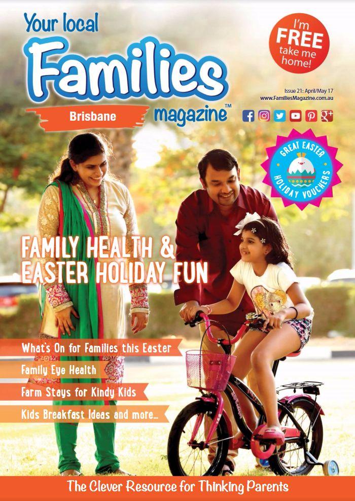 Issue 21 - Families Magazine Brisbane