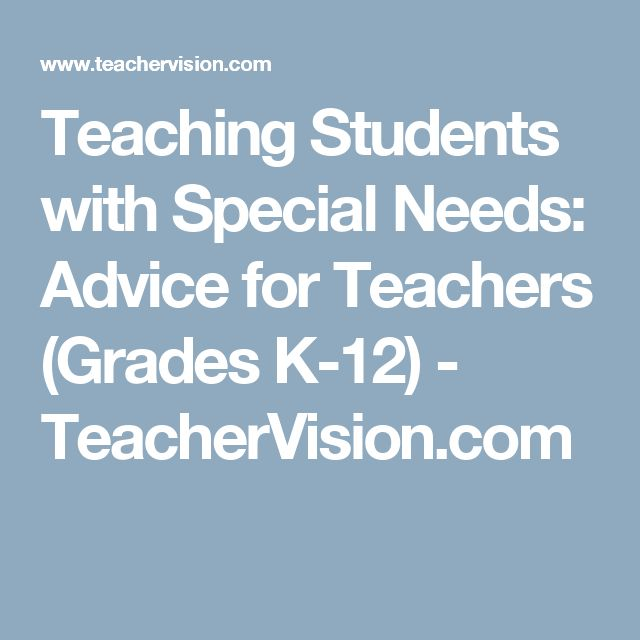 Teaching Students with Special Needs: Advice for Teachers (Grades K-12) - TeacherVision.com