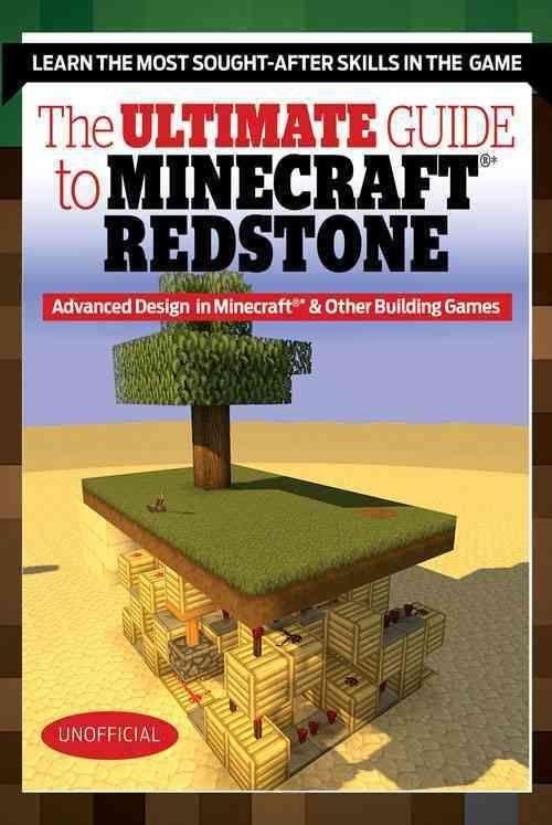 The Ultimate Guide to Mastering Circuit Power!: Minecraft Redstone and the Keys to Supercharging Your Builds in S...