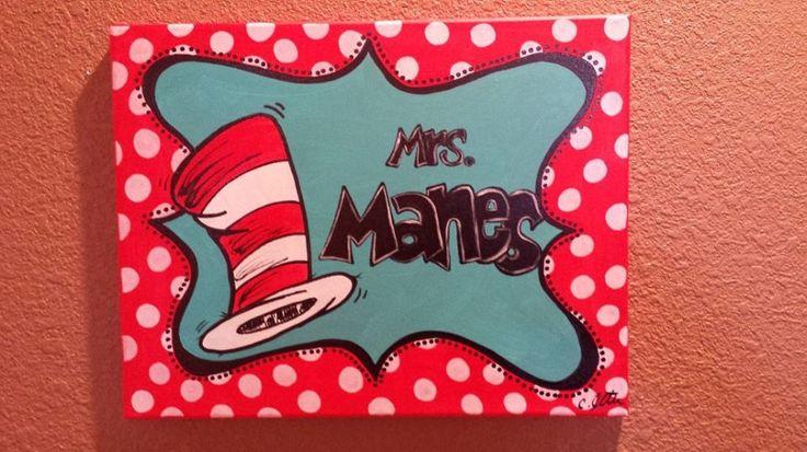 My new teacher sign for my Dr. Seuss Classroom!  I love it! Teacher Gift! Meet Virginia Arts on Facebook