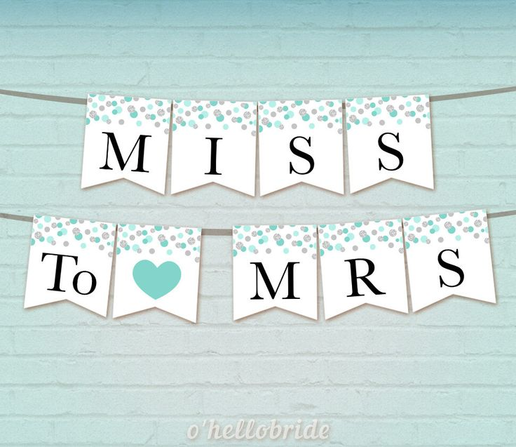 Printable Mint Silver Miss To Mrs Banner - Bridal Shower Banner - Burlap Pennant Flags Bridal Shower Decoration - Wedding Bunting 005 by ohellobride on Etsy https://www.etsy.com/listing/287475413/printable-mint-silver-miss-to-mrs-banner