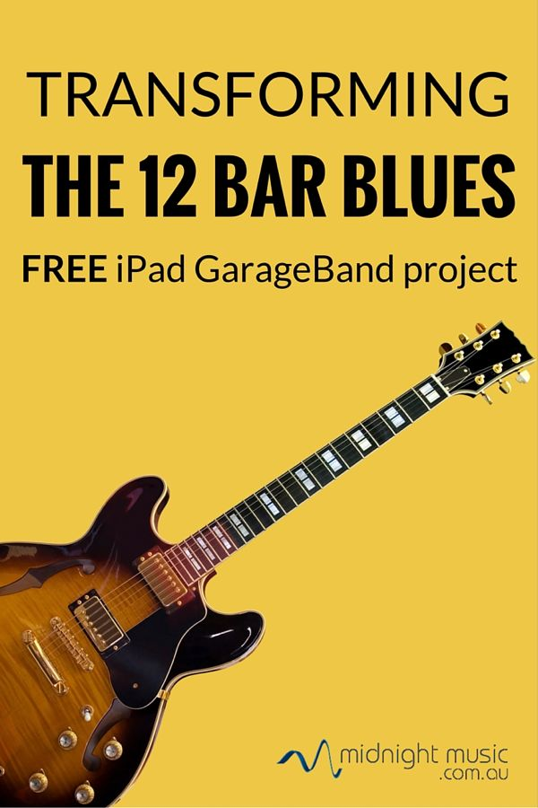 FREE iPad GarageBand lesson: Transforming The 12 Bar Blues