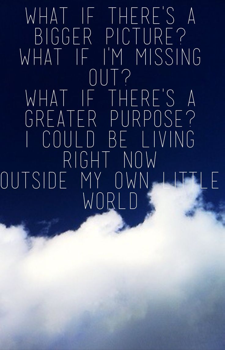 Outside my own little world- Matthew West