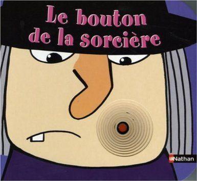 Le bouton de la sorcière: Amazon.fr: Rosalinde Bonnet: Livres