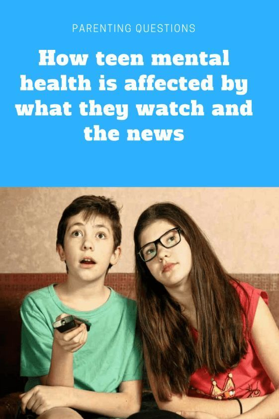 Parenting teens: How teen mental health is affected by what they watch and the news #parentingtips #parenting #teens