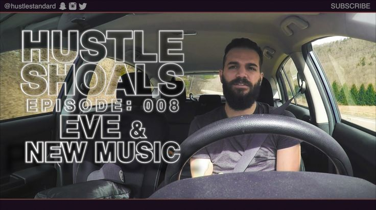 Hustle Shoals Ep.008: Eve & New Music