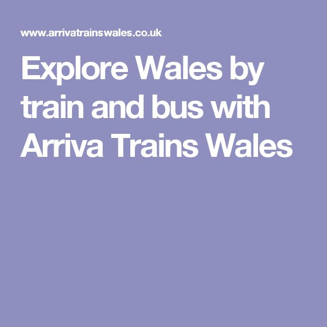 Explore Wales by train and bus with Arriva Trains Wales