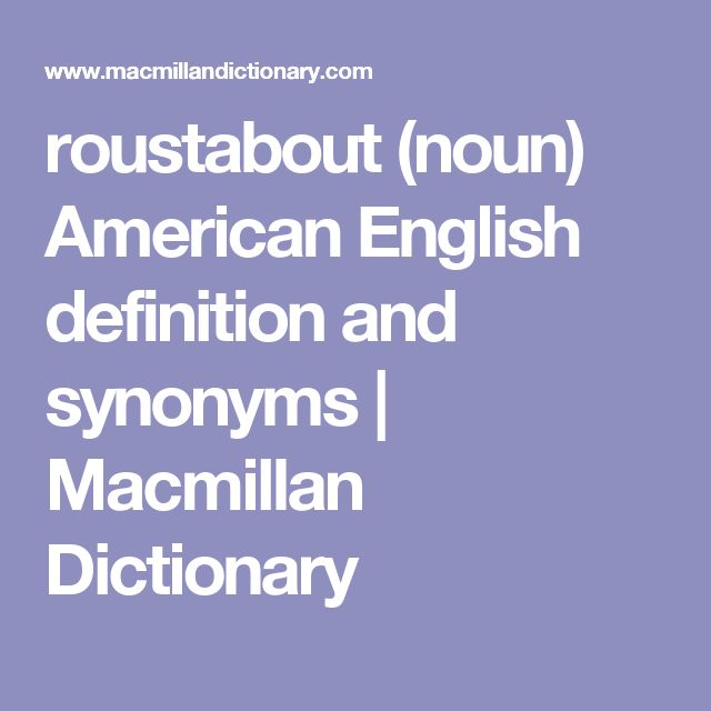 roustabout (noun) American English definition and synonyms | Macmillan Dictionary