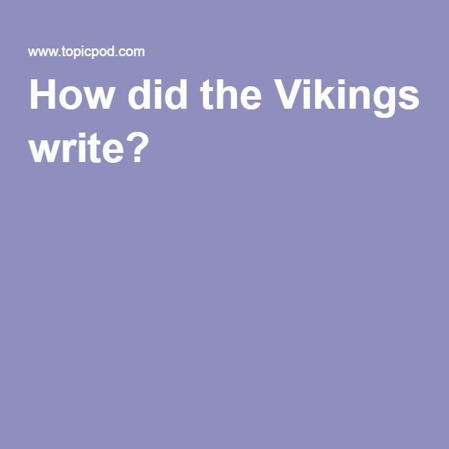 How did the Vikings write?