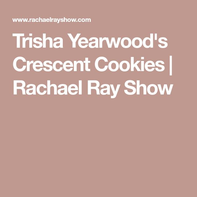 Trisha Yearwood's Crescent Cookies | Rachael Ray Show