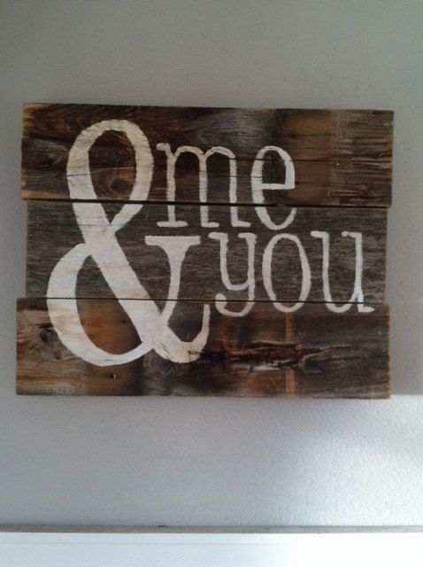 Handpainted reclaimed barnwood sign You  Me by saltybison on Etsy, $38.00