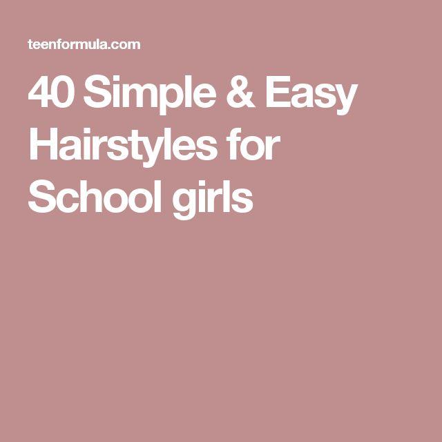 40 Simple & Easy Hairstyles for School girls
