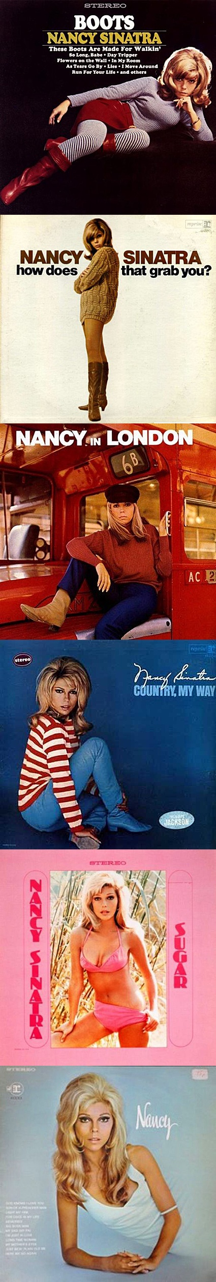 Nancy Sinatra LPs: Boots (1966) • How Does That Grab You? (1966) • Nancy in London (1966) • Country My Way (1967) • Sugar (1967) • Nancy (1969)