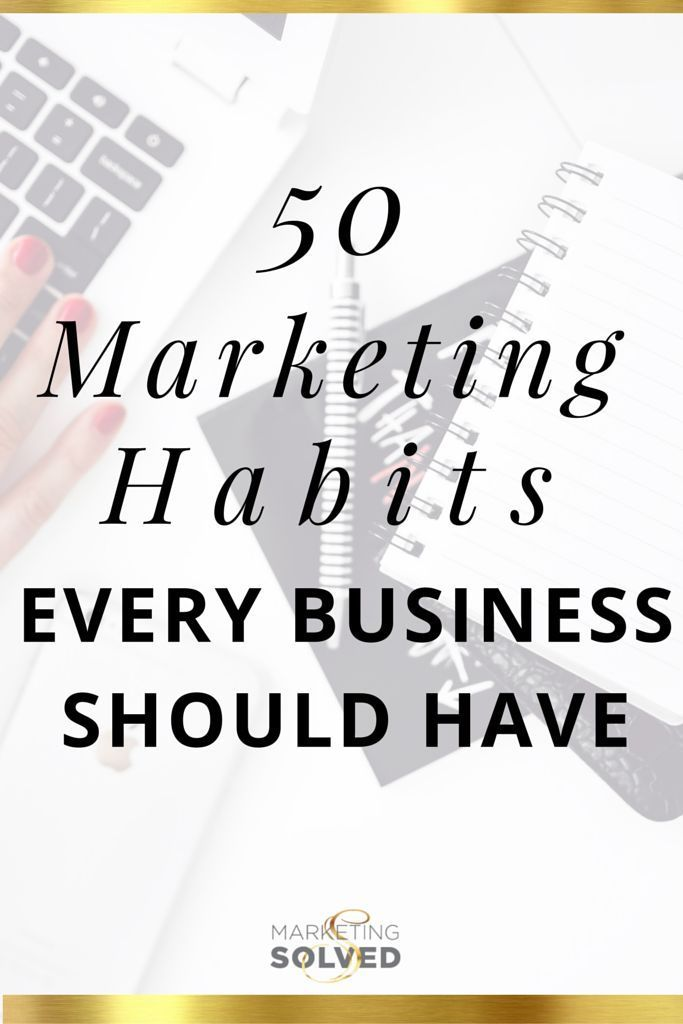50 Marketing Habits Every Business Should Have - The Official #Guide to Daily Habits That Help Your #Business Grow Online. PLUS a #Free Printable/Pinnable Graphic to Inspire Your Business Actions Daily.