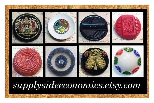 Vintage Buttons @SupplySideEconomics by rescuedofferings on Polyvore featuring art, vintage, integrityTT, EtsySpecialT and EtsyTeamUnity