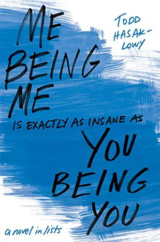Me Being Me Is Exactly as Insane as You Being You by Todd Hasak-Lowy | Publisher: Simon Pulse | Publication Date: March 24, 2015 | www.toddhasaklowy.com | #YA