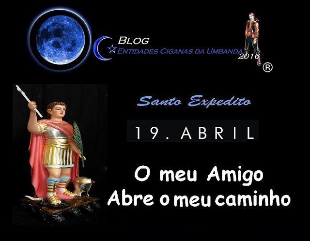 Entidades Ciganas da Umbanda (Clique Aqui) para entrar.: DIA 19 DE ABRIL, DIA DE SANTO EXPEDITO