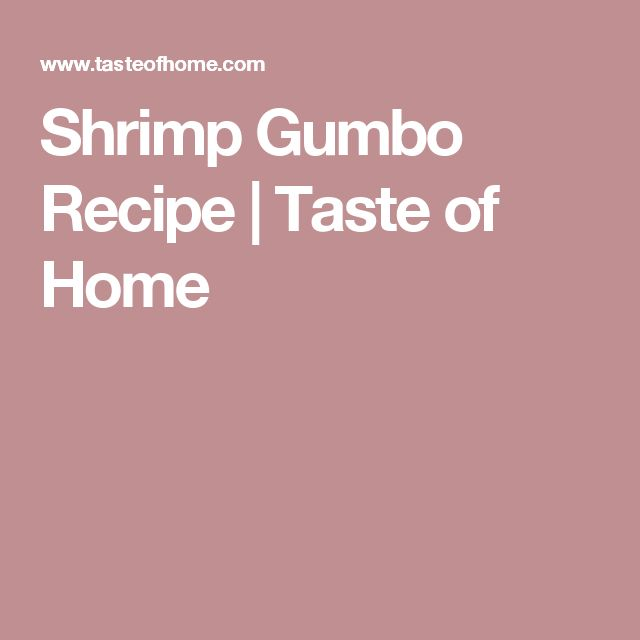 Shrimp Gumbo Recipe | Taste of Home