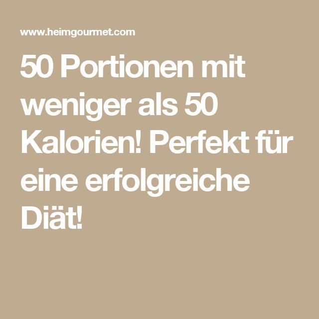 50 Portionen mit weniger als 50 Kalorien! Perfekt für eine erfolgreiche Diät!