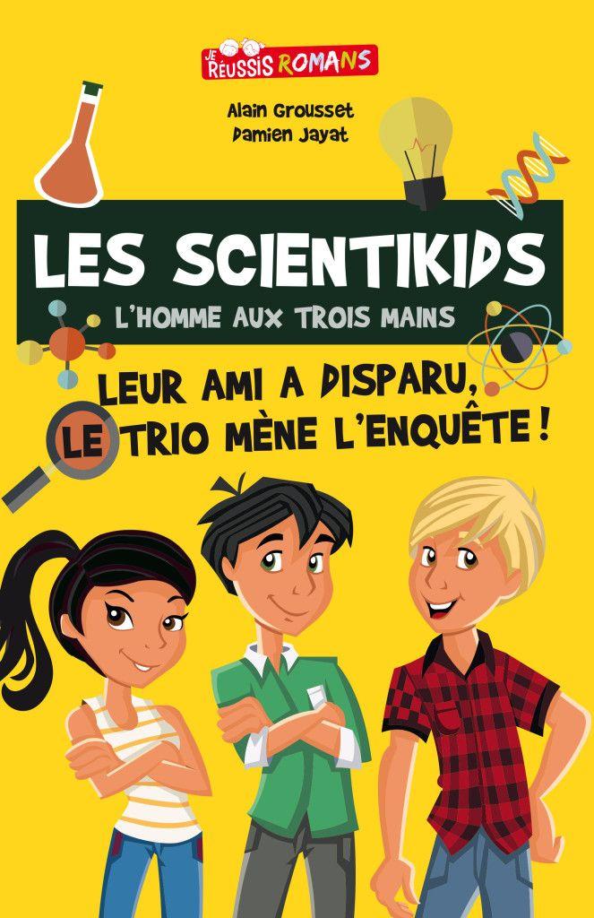 Les scientikids - L'homme aux trois mains • Alain Grousset & Damien Jayat   https://www.amazon.fr/Scientikids-Lhomme-aux-trois-mains/dp/287546180X/ref=sr_1_1?s=books&ie=UTF8&qid=1481799285&sr=1-1&keywords=9782875461803