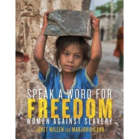 Speak a Word for Freedom: Women Against Slavery - Janet Willen & Marjorie Gann