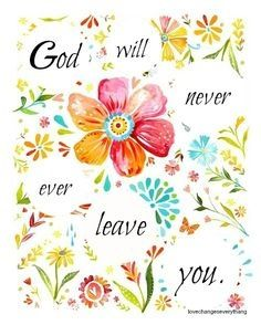 Hebrews 13:5  He won't leave us, cause He promised us The Comforter... the gift of the Holy Spirit. How truly blessed we are!