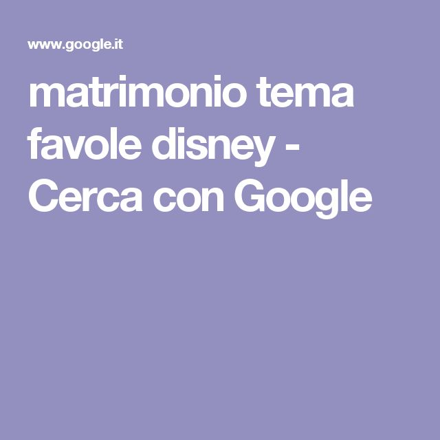 matrimonio tema favole disney - Cerca con Google