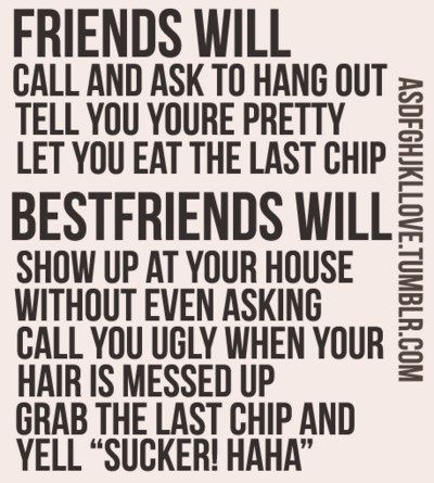 gotta love a best friendBest Friends, Quotes, Bestfriends, Bff, Friendship, Funny, So True, Real Friends, True Stories